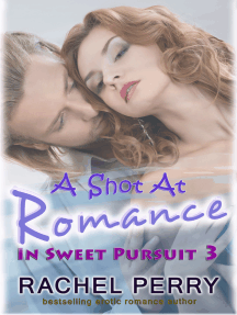 A Shot at Romance: In Sweet Pursuit 3