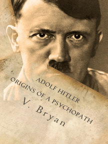Adolf Hitler Origins of a Psychopath: The Nephilim Connection  - A Biblical Account