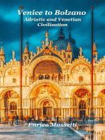 Venice to Bolzano Adriatic and Venetian Civilization