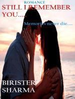 Still I Remember You.....memories never die...