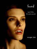Found (Book #8 in the Vampire Journals)