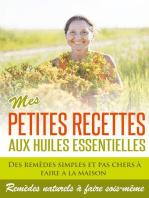 Huiles Essentielles : Mes Petites Recettes Aux Huiles Essentielles!