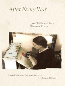 After Every War: Twentieth-Century Women Poets