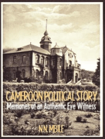 Cameroon Political Story: Memories of an Authentic Eye Witness