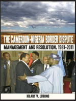 The Cameroon-Nigeria Border Dispute. Management and Resolution, 1981-2011