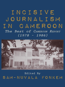 Incisive Journalism in Cameroon: The Best of ''Cameroon Report'' (1978 – 1986)