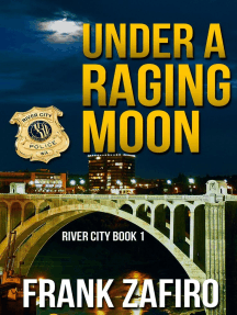 Under a Raging Moon: River City, #1