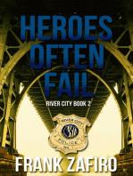 Heroes Often Fail