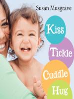 Kiss, Tickle, Cuddle, Hug