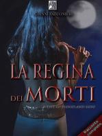 La Regina dei Morti: (A Tale of Blood and Love)
