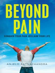 Beyond Pain: Conquer Your Pain, Reclaim Your Life
