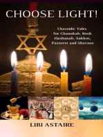 Choose Light! Chassidic Tales for Chanukah, Rosh Hashanah, Sukkos, Passover & Shavuos