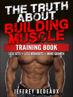 The Truth About Building Muscle: Less Sets + Less Workouts = More Strength