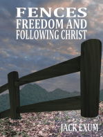 Fences, Freedom, and Following Christ