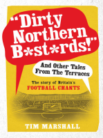 """Dirty Northern B*st*rds!"" And Other Tales From The Terraces"