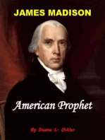James Madison American Prophet