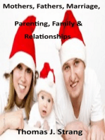 An Assortment of Quotations for Mothers, Fathers, Parents and Marriage and Relationships