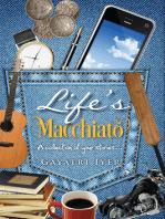 Life's Macchiato