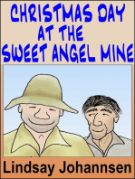 Christmas Day at the Sweet Angel Mine