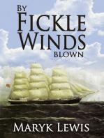 By Fickle Winds Blown