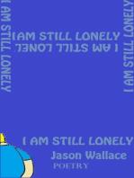 I Am Still Lonely