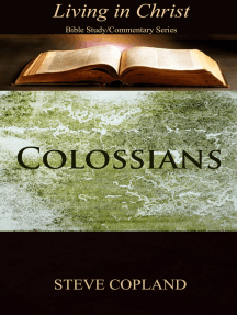 Colossians: Living in Christ: Bible Study/Commentary Series
