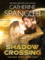 Shadow Crossing — A Science Fiction Romance (Book 4, Shielder Series)