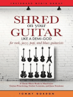 Shred on Your Guitar Like a Demi-God: A Cheat Sheet Book to Maximize Guitar Practicing, Guitar Lessons, and Jam Sessions: Guitar Practicing Guide