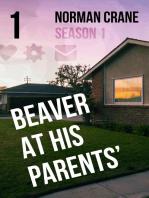 Beaver At His Parents' [Episode 1]