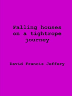 Falling Houses On A Tightrope Journey