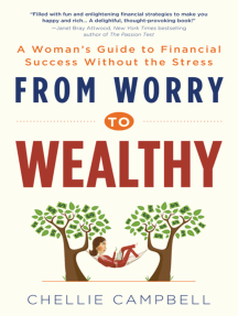 From Worry to Wealthy: A Woman's Guide to Financial Success Without the Stress