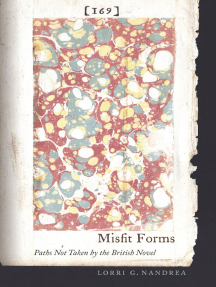 Misfit Forms: Paths Not Taken by the British Novel