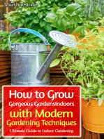 How to Grow Gorgeous Gardens Indoors with Modern Gardening Techniques
