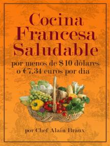 Cocina Francesa Saludable Por Menos de $10 dólares o €7.34 euros por día