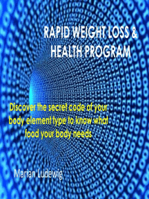 Rapid Weight Loss & Health Program: Discover The Secret Code Of Your Body Element Type To Know What Food Your Body Needs