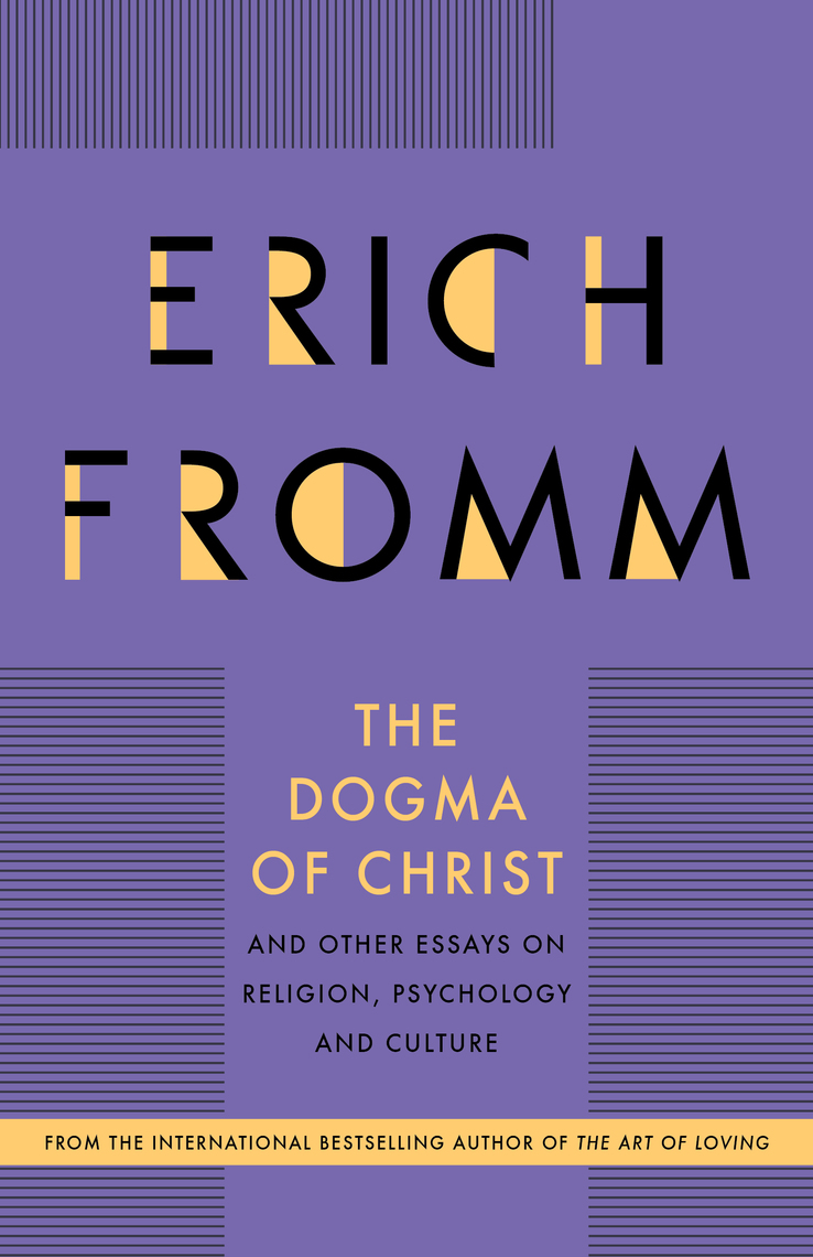 The Dogma Of Christ By Erich Fromm By Erich Fromm Read Online