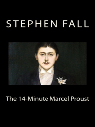 The 14-Minute Marcel Proust