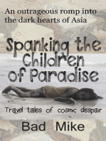 Spanking the Children of Paradise and Other Travel Tales of Cosmic Despair