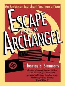 Escape from Archangel : An American Merchant Seaman at War