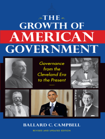 The Growth of American Government, Revised and Updated Edition: Governance from the Cleveland Era to the Present