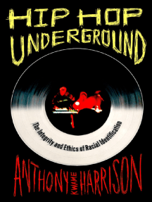 Hip Hop Underground: The Integrity and Ethics of Racial Identification