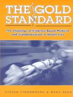 The Gold Standard: The Challenge Of Evidence-Based Medicine