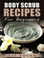 Body Scrub Recipes For Beginners (Body Butter 101, #2)