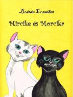 Mircike és Morcika