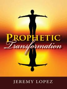 Prophetic Transformation