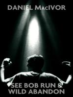 See Bob Run & Wild Abandon