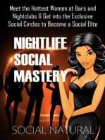 Nightlife Social Mastery: Meet the Hottest Women at Bars and Nightclubs & Get into the Exclusive Social Circles to Become a Social Elite