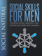Social Skills For Men: Achieve Social Mastery and Dating Success with Women