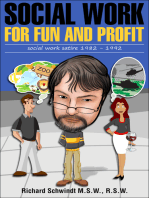 Social Work for Fun and Profit