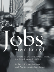 Jobs Aren't Enough: Toward a New Economic Mobility for Low-Income Families